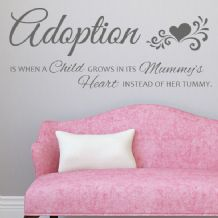 Adoption Is When a Child Grows in its Mummys Heart ~ Wall sticker / decals